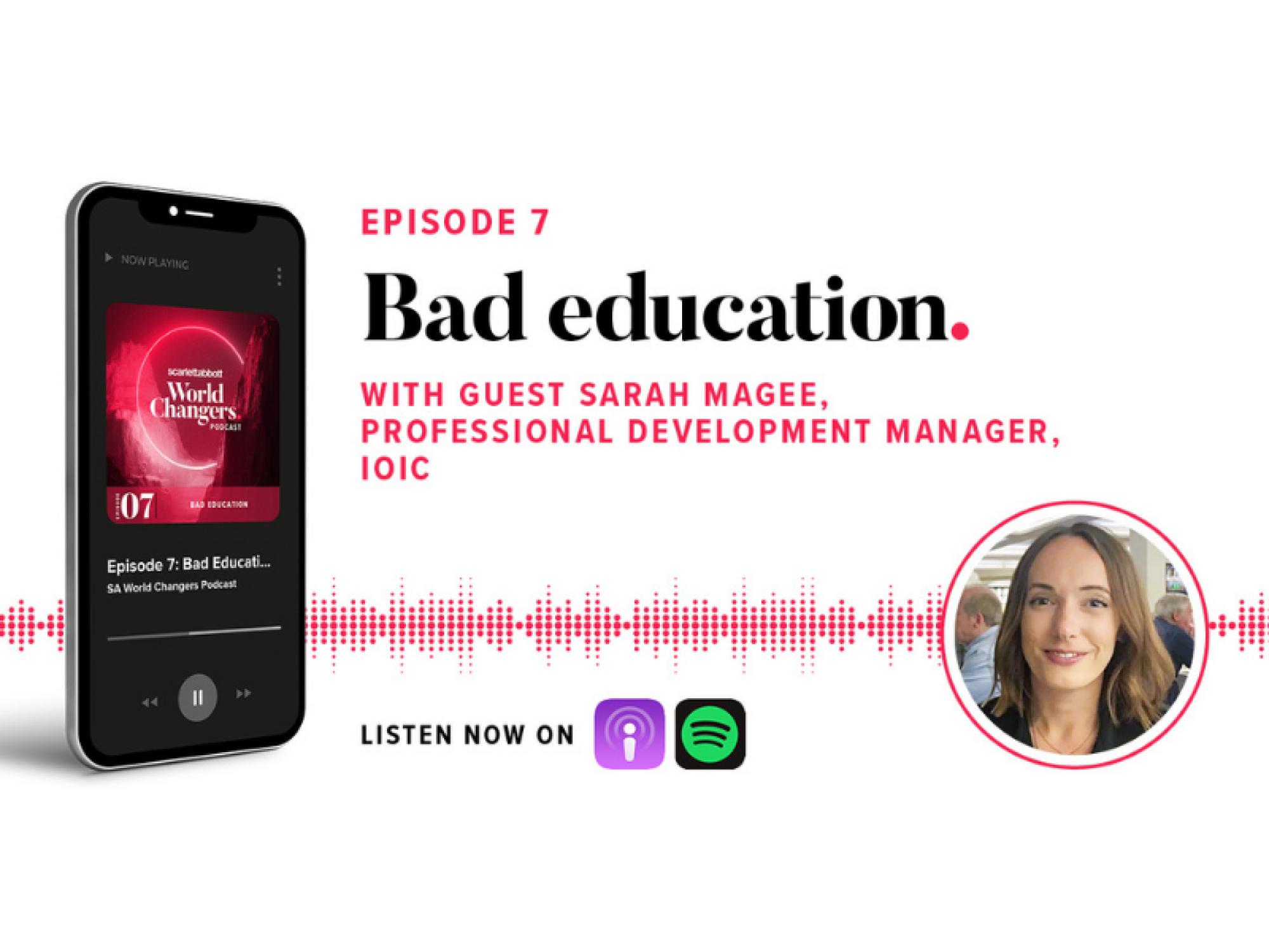 Podcast ep7 Bad education