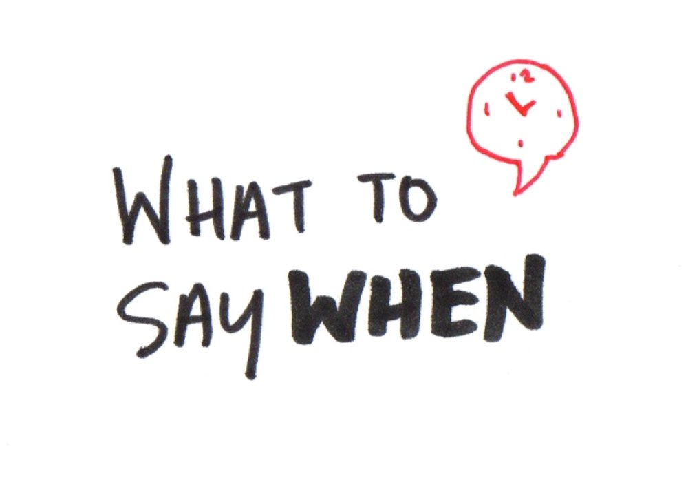 What to say when